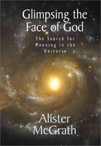 9780802839800: Glimpsing the Face of God: The Search for Meaning in the Universe