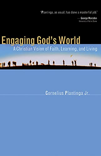 9780802839817: Engaging God's World: A Christian Vision of Faith, Learning, and Living