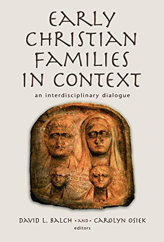 9780802839862: Early Christian Families in Context: An Interdisciplinary Dialogue (Religion, Marriage, and Family)