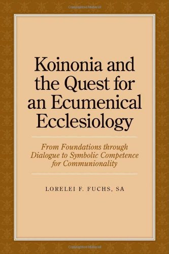9780802840233: Koinonia and the Quest for an Ecumenical Ecclesiology: From Foundations Through Dialogue to Symbolic Competence for Communionality