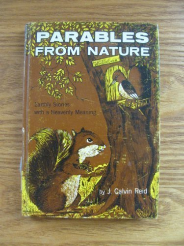 Parables from nature: The parables of Jesus retold for young people (0802840256) by John Calvin Reid