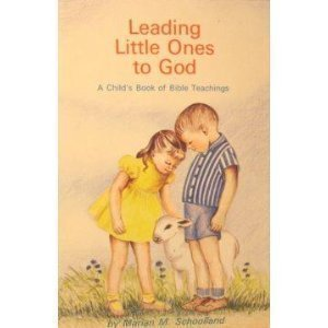 Leading little ones to God: A child's book of Bible teachings: Marian M Schoolland