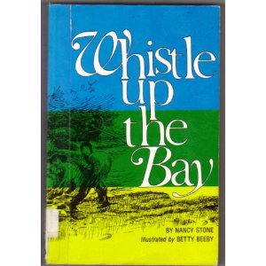 Whistle Up the Bay: Nancy Stone; Betty Beeby (Illustrator)