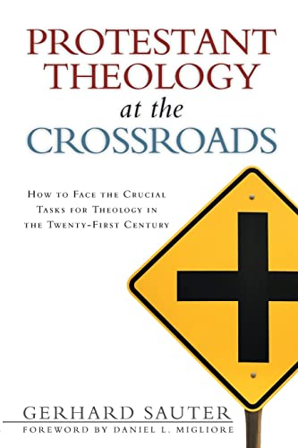 9780802840349: Protestant Theology at the Crossroads: How to Face the Crucial Tasks for Theology in the Twenty-First Century