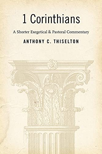 9780802840363: I Corinthians: A Shorter Exegetical and Pastoral Commentary