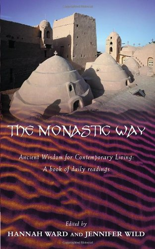 9780802840455: The Monastic Way: Ancient Wisdom for Contemporary Living