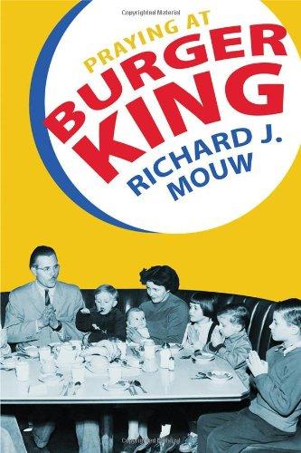Praying at Burger King (0802840469) by Richard J. Mouw