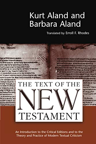9780802840981: The Text of the New Testament: An Introduction to the Critical Editions and to the Theory and Practice of Modern Textual Criticism