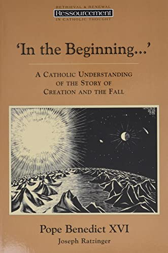 9780802841063: In the Beginning...': A Catholic Understanding of the Story of Creation and the Fall (Ressourcement: Retrieval and Renewal in Catholic Thought (RRRCT))