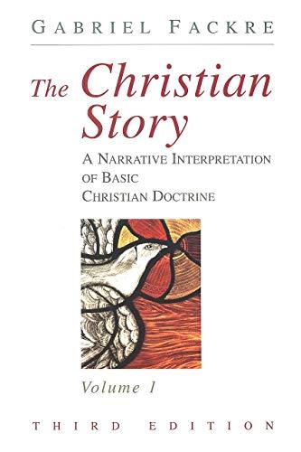 9780802841070: The Christian Story: Volume 1, Third Edition: A Narrative Interpretation of Basic Christian Doctrine Vol 1