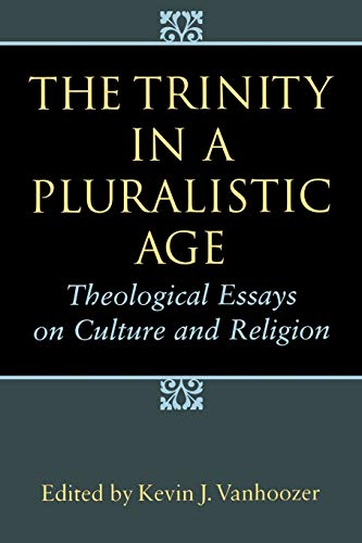 9780802841179: The Trinity in a Pluralistic Age: Theological Essays on Culture and Religion