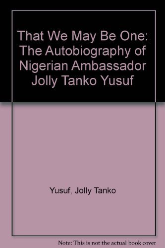 9780802841391: That We May Be One: The Autobiography of Nigerian Ambassador Jolly Tanko Yusuf