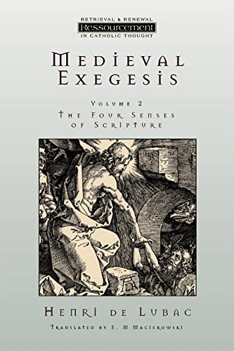 9780802841469: Medieval Exegesis : The Four Senses of Scripture, Vol. 2 (Ressourcement: Retrieval & Renewal in Catholic Thought) (Ressourcement: Retrieval and Renewal in Catholic Thought (RRRCT))