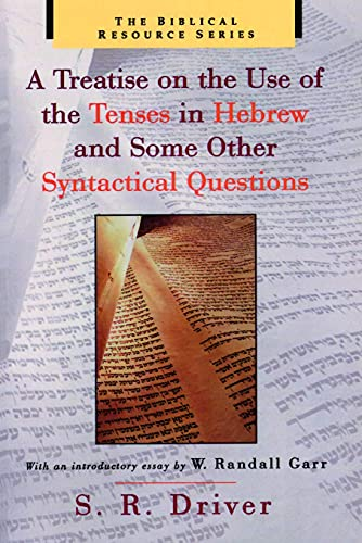 9780802841605: A Treatise on the Use of the Tenses in Hebrew and Some Other Syntactical Questions (Biblical Resource)