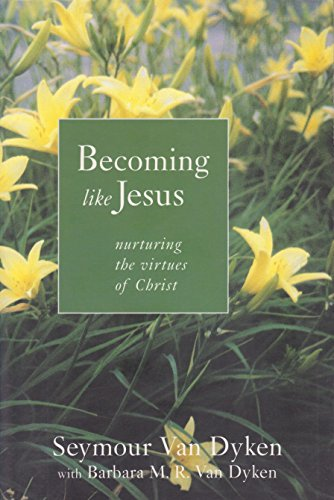 9780802841636: Becoming Like Jesus: Nurturing the Virtues of Christ : The Fruit of the Spirit in Human Experience