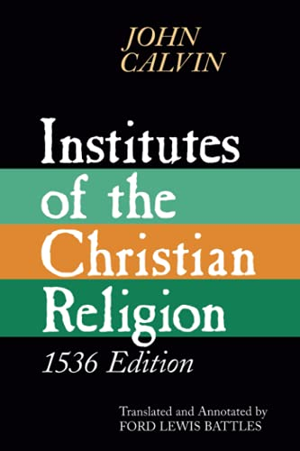 9780802841674: Institutes of the Christian Religion, 1536 Edition