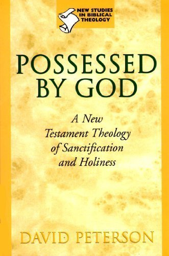 9780802841735: Possessed by God: A New Testament Theology of Sanctification and Holiness (New Studies in Biblical Theology)