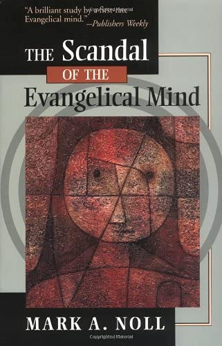 9780802841803: The Scandal of the Evangelical Mind