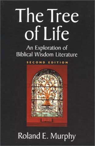 9780802841926: The Tree of Life: An Exploration of Biblical Wisdom Literature