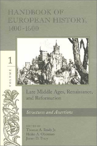 Handbook of European History 1400-1600: Late Middle Ages, Renaissance, and Reformation : Structur...