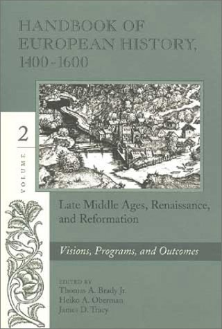 Handbook of European History 1400-1600: Late Middle Ages, Renaissance and Reformation, Vol. 2