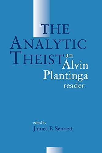 9780802842299: The Analytic Theist: An Alvin Plantinga Reader