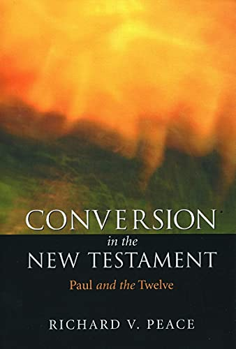 9780802842350: Conversion in the New Testament: Paul and the Twelve