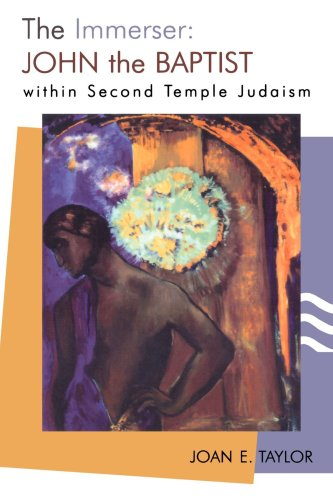 9780802842367: The Immerser: John the Baptist within Second Temple Judaism (Studying the Historical Jesus)