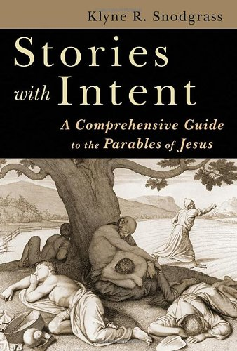 9780802842411: Stories with Intent: A Comprehensive Guide to the Parables of Jesus