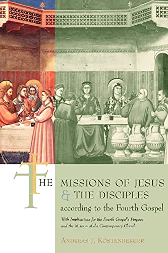 9780802842558: The Missions of Jesus and the Disciples According to the Fourth Gospel: With Implications for the Fourth Gospel's Purpose and the Mission of the Contemporary Church