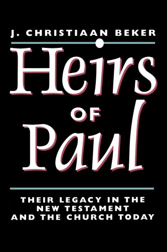 9780802842565: Heirs of Paul: Their Legacy in the New Testament and the Church Today: Paul's Legacy in the New Testament and in the Church Today