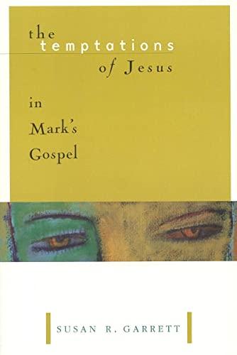 TEMPTATIONS OF JESUS IN MARKS: Garrett, Susan R.