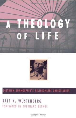 9780802842664: A Theology of Life: Dietrich Bonhoeffer's Religionless Christianity
