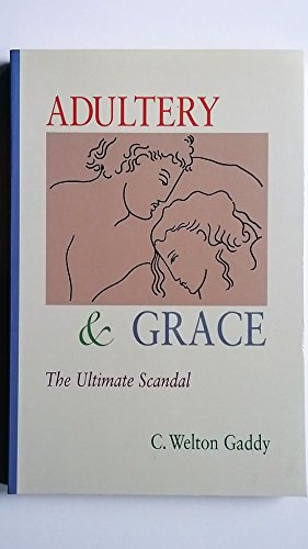 9780802842695: Adultery and Grace: The Ultimate Scandal