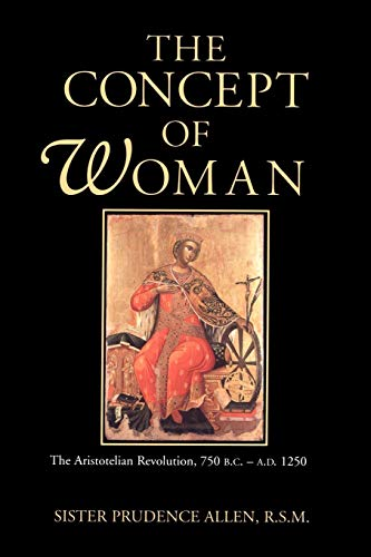 9780802842701: The Concept of Woman: The Aristotelian Revolution, 750 B.C. - A.D. 1250