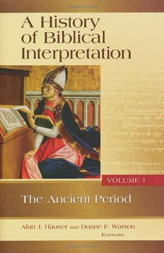 9780802842732: A History of Biblical Interpretation, Volume 1: The Ancient Period (History of Biblical Interpretation Series)