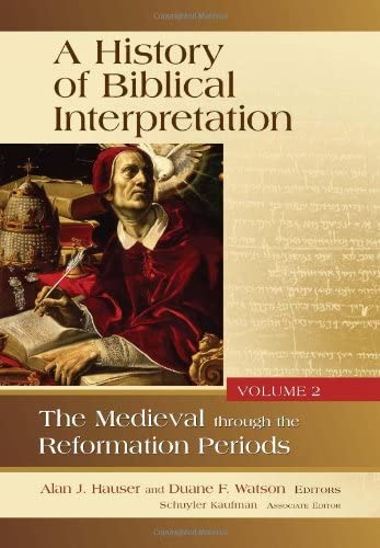 9780802842749: A History of Biblical Interpretation, Vol. 2: The Medieval through the Reformation Periods
