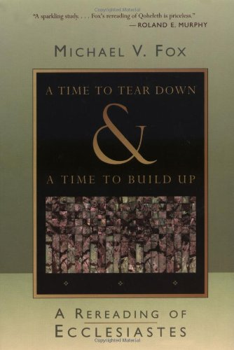 9780802842923: A Time to Tear Down and a Time to Build Up: A Rereading of Ecclesiastes