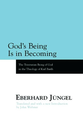 God's Being Is in Becoming: The Trinitarian Being of God in the Theology of Karl Barth - A Paraphrase (9780802842954) by Eberhard Jungel