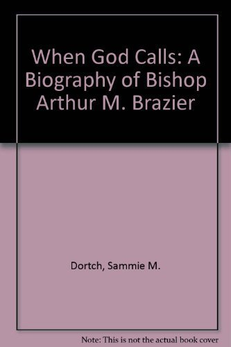 9780802842992: When God Calls: A Biography of Bishop Arthur M. Brazier