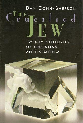 9780802843111: The Crucified Jew: Twenty Centuries of Christian Anti-Semitism