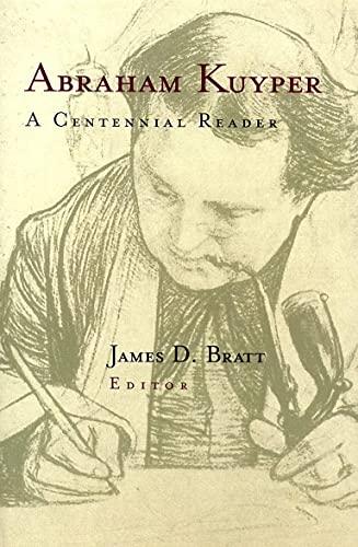 9780802843210: Abraham Kuyper: A Centennial Reader