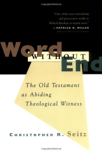 9780802843227: Word Without End: The Old Testament As Abiding Theological Witness (Old Testament Studies)