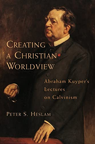 9780802843265: Creating a Christian Worldview: Abraham Kuyper's Lectures on Calvinism