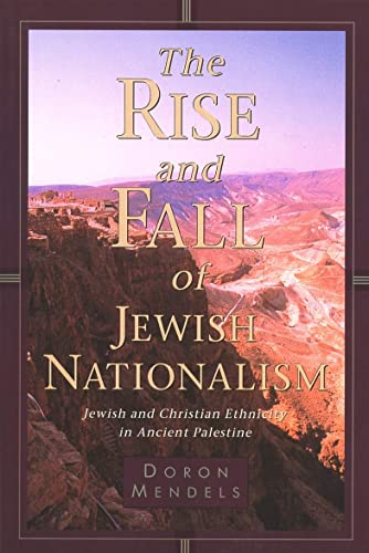 9780802843296: The Rise and Fall of Jewish Nationalism: Jewish and Christian Ethnicity in Ancient Palestine