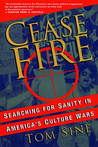 Cease Fire: Searching for Sanity in America's Culture Wars: Mr. Tom Sine