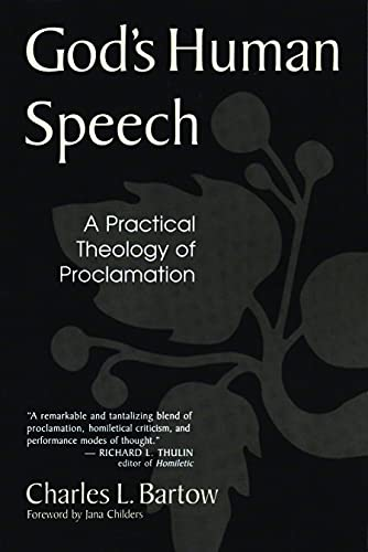 God's Human Speech: A Practical Theology of: Charles L. Bartow;