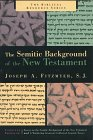 "9780802843449: The Semitic Background of the New Testament: Combined Edition of ""Essays on the Semitic Background of the New Testamet"" and ""A Wandering Aramean"" (Biblical Resource Series)"