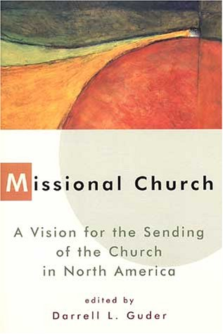 9780802843500: Missional Church: a Vision for the Sending of the Church in North America