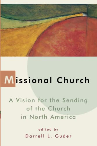 9780802843500: Missional Church: A Vision for the Sending of the Church in North America (The Gospel and Our Culture Series (GOCS))